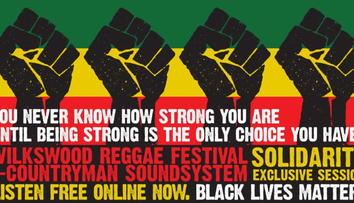 Wilkswood Reggae Festival + Countryman Sound Exclusive Session Mix - Solidarity in support of Black Lives Matter
