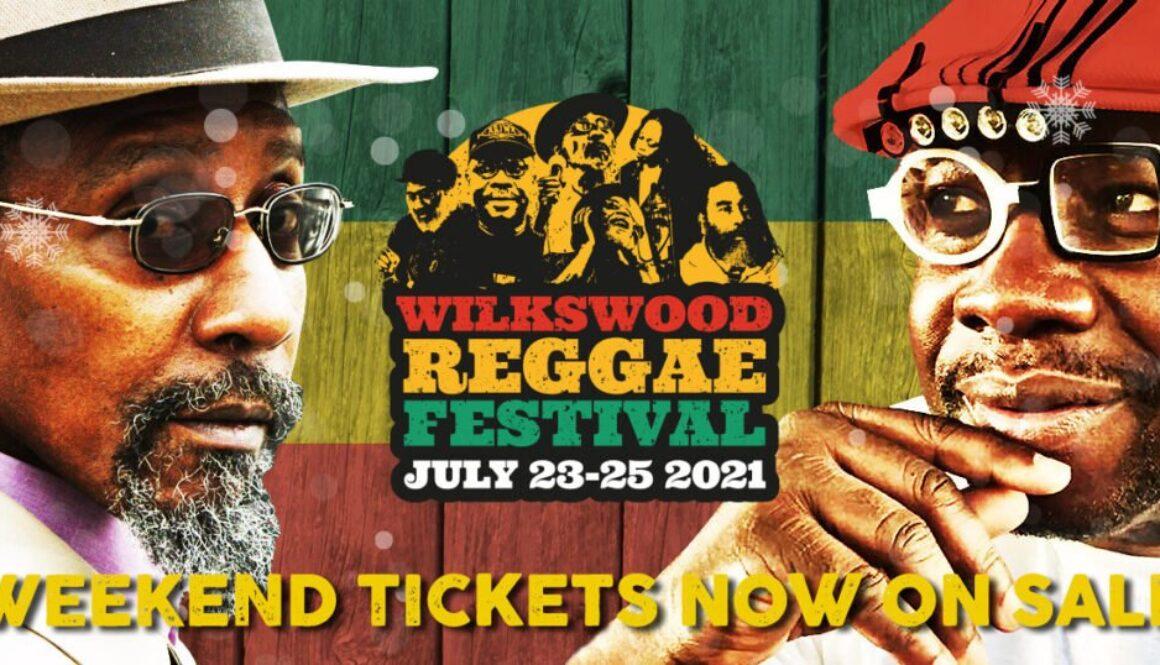 Wilkswood Reggae Festival July 23-25 2021 | Tickets now on sale