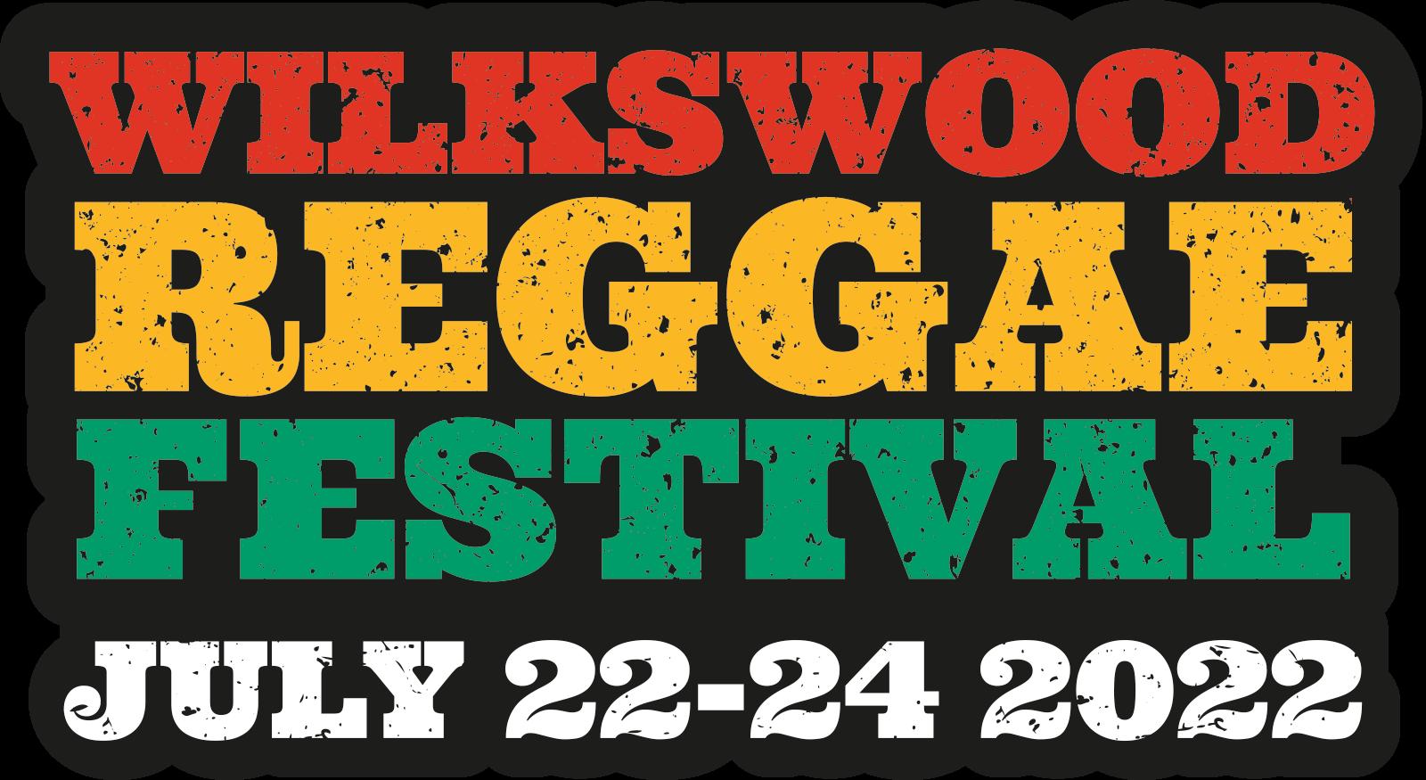 Wilkswood Reggae Festival 22nd - 24th July 2022