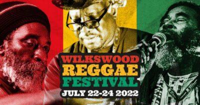 Wilkswood Reggae Festival Friday 22nd to Sunday 24th July 2022